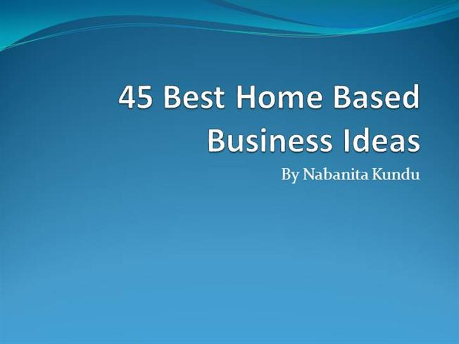 45 Best Home Based Business Ideas AuthorSTREAM