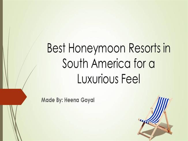 Best honeymoon resorts in south america for a luxurious for Best honeymoon resorts in usa