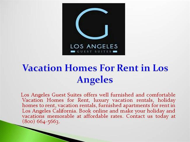Vacation homes for rent in los angeles authorstream for Los angeles monthly rentals