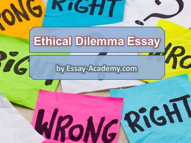 ethical dilemma essay tips