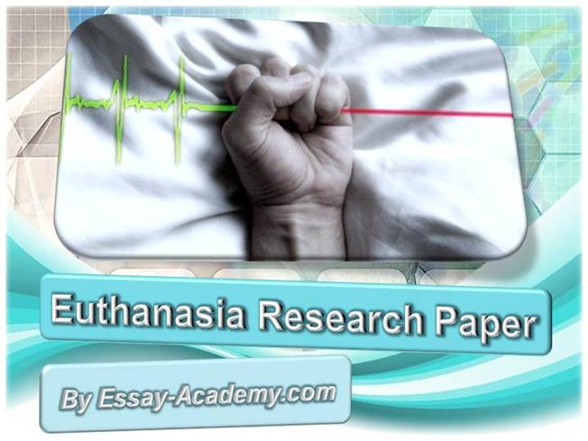 term paper on euthanasia Read this religion essay and over 88,000 other research documents against euthanasia euthanasia is defined as the act or practice of ending the life of an.