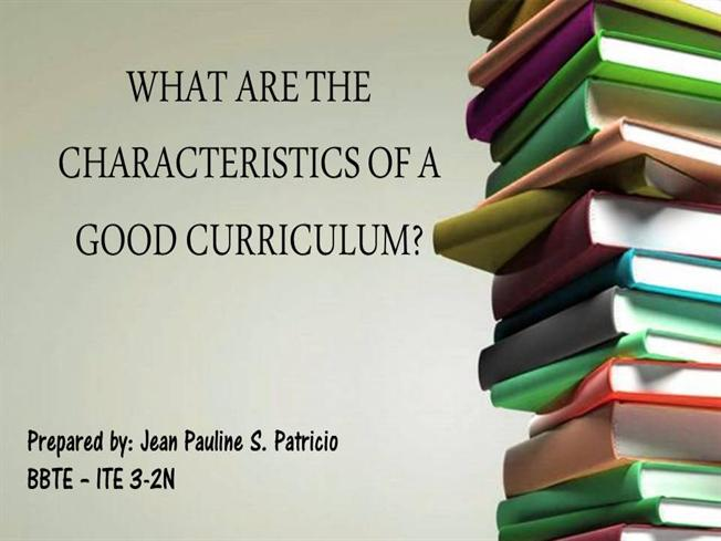 what are the characteristics of a good curriculum