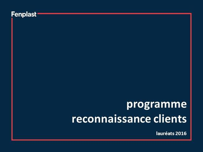 Programme reconnaissance clients 2016 authorstream for Bourcier porte et fenetre