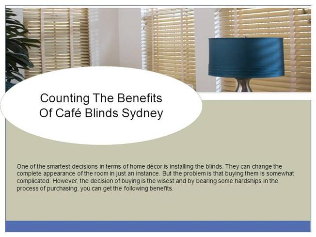 Counting The Benefits Of Caf 233 Blinds Sydney Authorstream