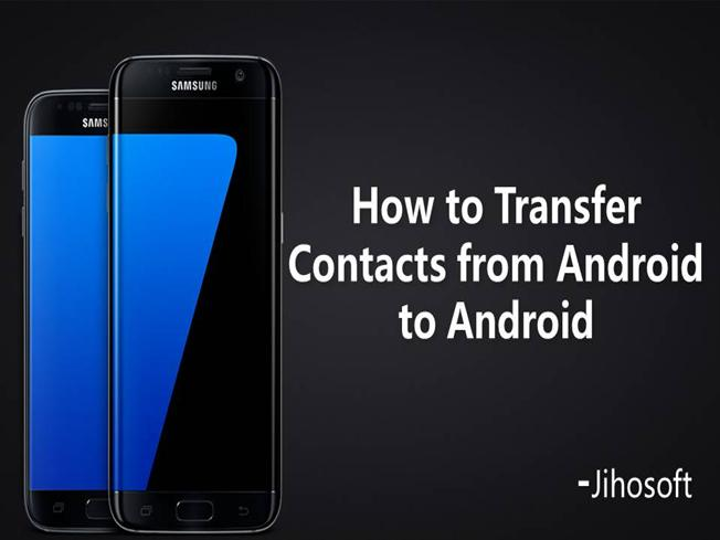 how to transfer contacts from android to android authorstream