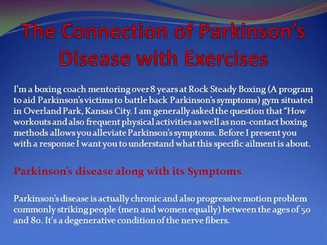 the connection of parkinson s disease with exercises authorstream. Black Bedroom Furniture Sets. Home Design Ideas