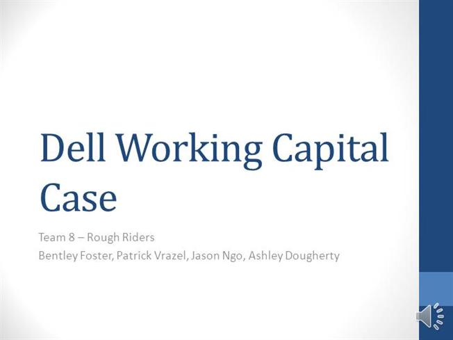 dells working capital case solution Case solution dell's working capital approach, focused on stock administration, had been an upper hand which offered them some assistance with reducing their conveying expenses of stock and.