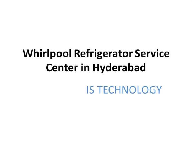 Ppt Whirlpool Refrigerator Service Center In Hyderabad