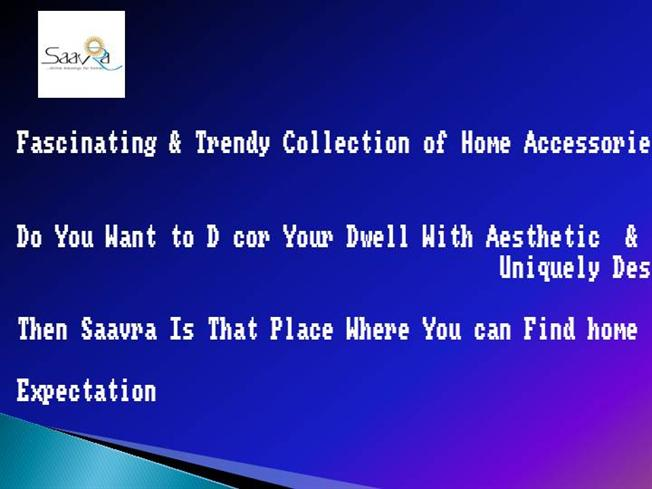 Decor Your Living Space With Luxurious Home Accessories Saavra Authorstream