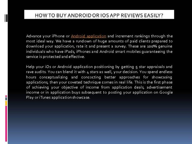 buy android app reviews Positive android app reviews and high app ratings help boost your app in google play ranking for short period of time don't hesitate and start make profit.