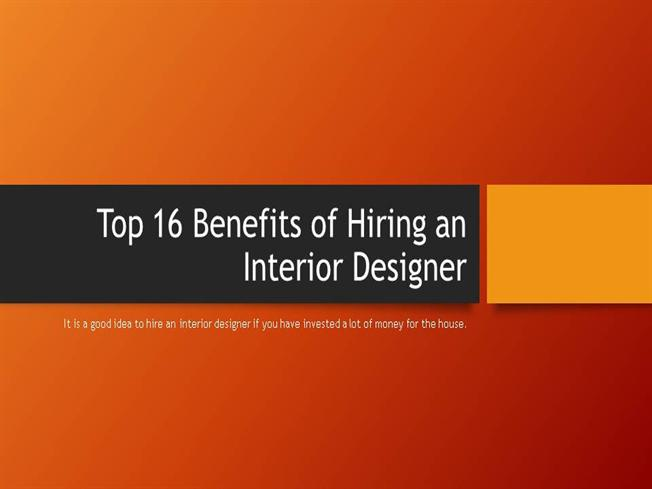 top 16 benefits of hiring an interior designer authorstream