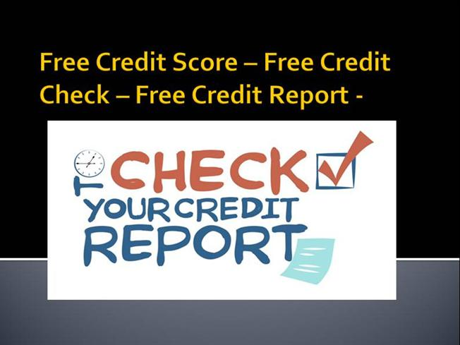 free credit score check report easy authorstream. Black Bedroom Furniture Sets. Home Design Ideas