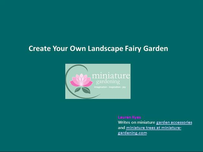 Create your own landscape fairy garden authorstream for Design your own garden