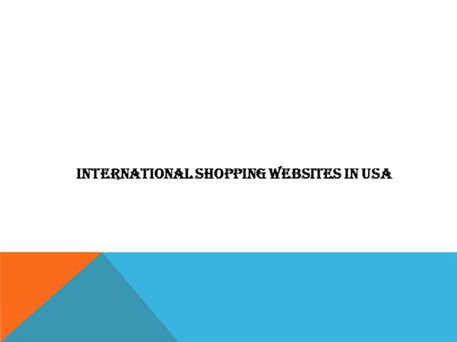 International shopping websites in usa authorstream for Online buying sites in usa
