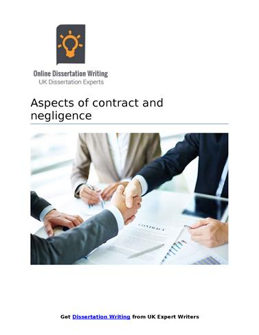 aspects of contracts and negligence in Negligence in tort and vicarious liability are two important aspects in contract negligence both the concept helps us to enhance the practical knowledge of contract in business context this paper has analyzed the aspects of contracts and negligence through proper academic point of view.