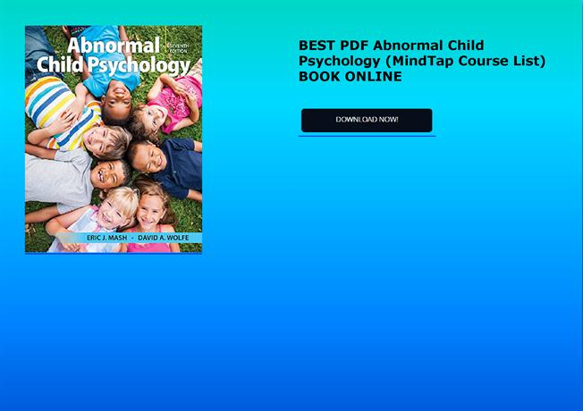 Best Pdf Abnormal Child Psychology Mindtap Course List Book Online