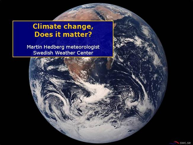 climate change refers to change in Climate change: climate change refers to a statistically significant variation in either the mean state of the climate or in its variability, persisting for an extended period (typically decades or longer.