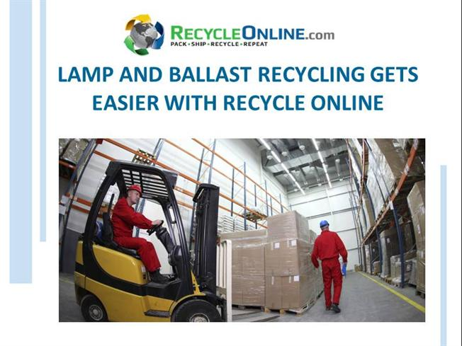 Lamp And Ballast Recycling Gets Easier With Recycle Online