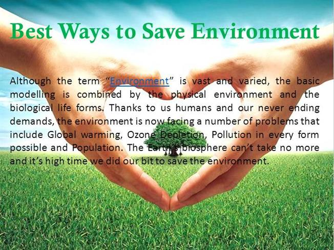 ways which human beings can conserve environment Conserving natural resources is an important landmark to achieve for the world to find out some but, at the same time, we as human beings have the responsibility of conserving natural resources by taking the right steps the simple ways to save the environment will help you know more.