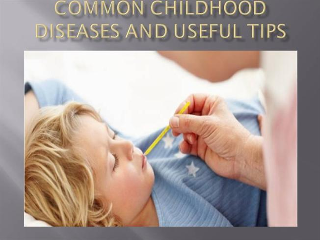 Common Childhood Diseases And Useful Tips |authorSTREAM