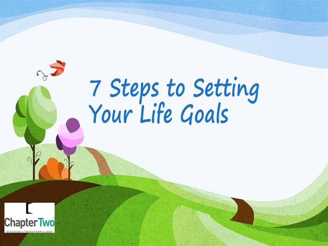 Goals Of Life Seven Steps Around The