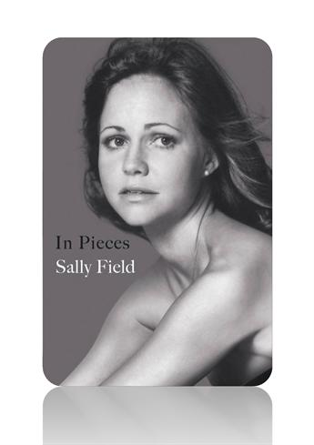 Pdf Free Download In Pieces By Sally Field Authorstream