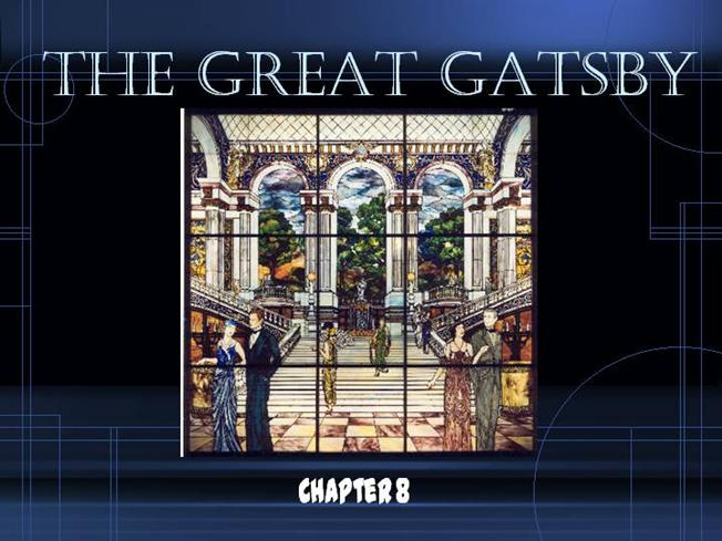 the great gatsby chapter 8 authorstream. Black Bedroom Furniture Sets. Home Design Ideas