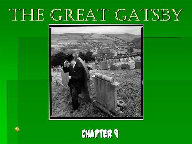 the great gatsby chapter 9 authorstream. Black Bedroom Furniture Sets. Home Design Ideas