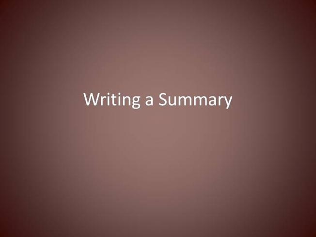 writing a summary powerpoint presentation Lesson plan: writing a summary paragraph  between these summaries and  academic summaries (see pdf of summary writing powerpoint presentation.