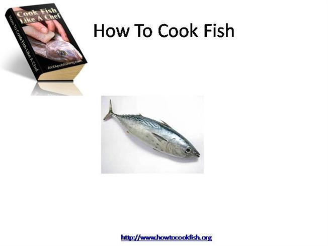 How to cook fish authorstream for How do you cook fish
