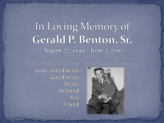 in loving memory of gerald benton authorstream. Black Bedroom Furniture Sets. Home Design Ideas