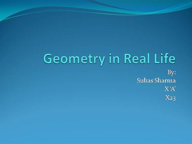 geometry in real life essay Geometry in real life - length essay example description in this project we try to find situations in daily life where.