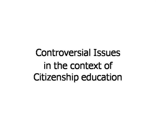 controversial issues presentations Dealing with controversial issues tn 34  • ensure adequate time to complete presentations, and plan a short debriefing period at the.
