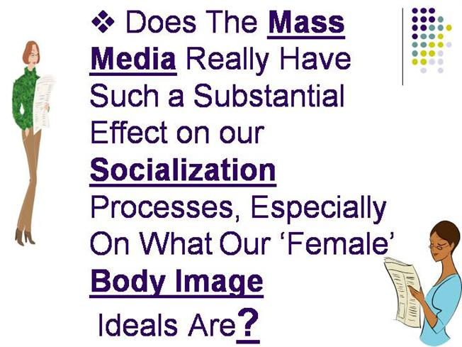 female body image in the media Media & press testimonials  signs & medical complications » athletes and body image issues  body image concerns in female exercisers and athletes: .