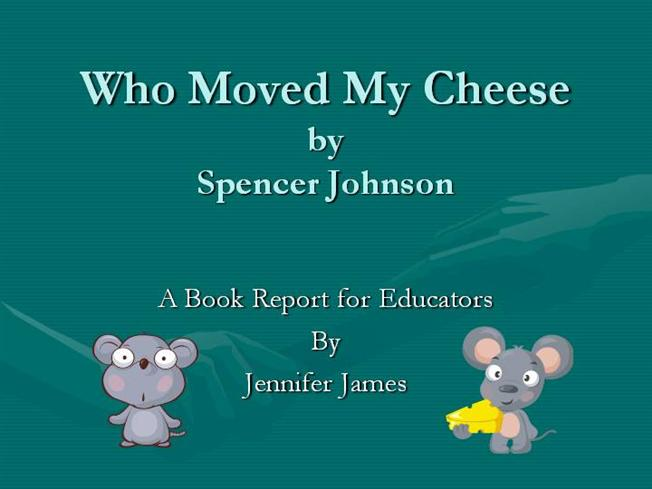 who moved my cheese book review ppt According to the story of who moved my cheese we have to adopt the change for our own business, family book review of who moved my cheese who moved my cheese summary book who moved my cheese who moved my cheese story of one minute manager ppt more from anudon skip carousel.