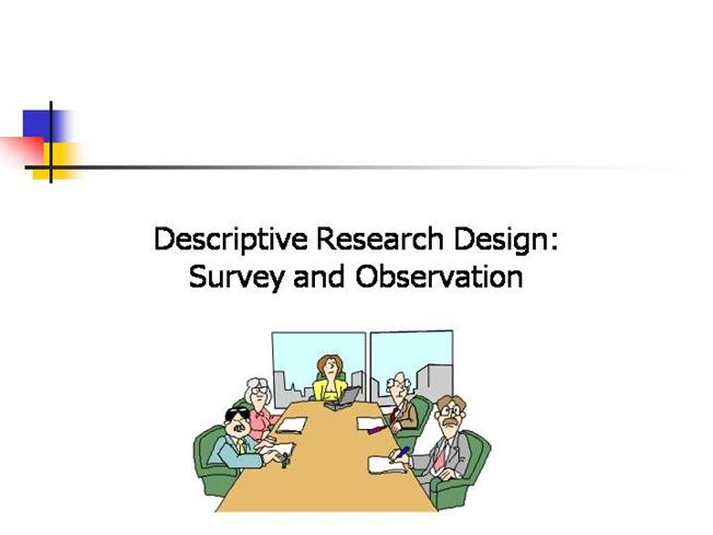 what descriptive research Meaning of the term- descriptive survey descriptive research is devoted to the the survey research employs applications of scientific method by.