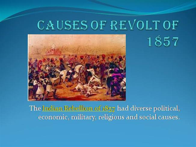 revolt of 1857 causes and results Abstract causes of sepoy rebellion of 1857-59 reinterpreted  after 1588 and  consolidated as a result of a series of naval victories in the 17th, 18th and 19th.