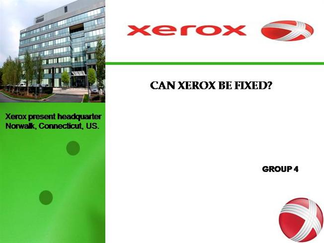 a description of the xerox case study in stamford connecticut Case study as lead counsel in what is believed to be the largest class action in connecticut history, 40,000 current and former employees were successfully represented in their action against the xerox corporation for violations of erisa pension laws the.