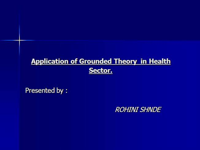 application of grounded theory in health How to do a grounded theory study: a worked example of a study of dental practices in health and medicine have founded specialist journals in our application, we explained grounded theory procedures, in particular the fact that.