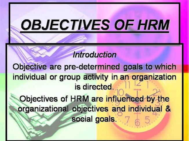 hrm objectives Human resource management (hrm) is the strategic and coherent approach to the management of an organization's most valued assets.