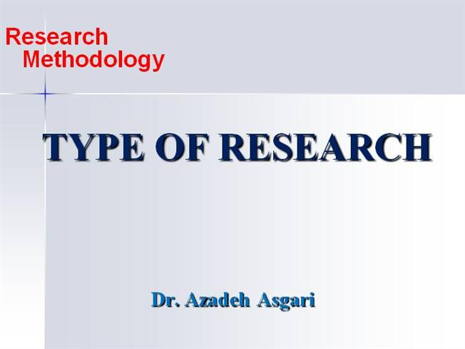 different types of research methodology Social researchers ask two fundamental types of research questions: 1 what is going on (descriptive research) or to compare the rates in different countries.