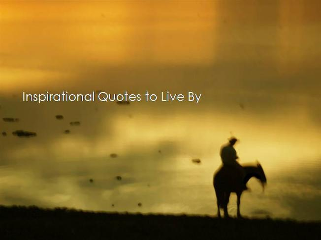 inspirational quotes to live by authorstream