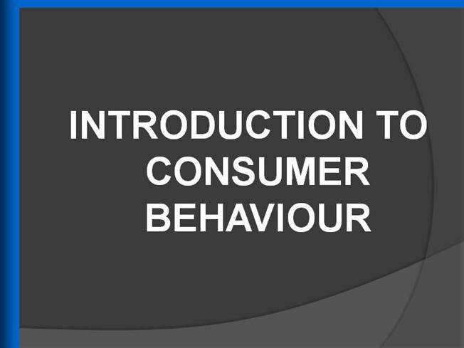 introduction to consumer behavior Introduction chapter 1 and 2 marketing strategy 2008 2 studying consumer behaviour: analysing behaviour and everything that influences behaviour.
