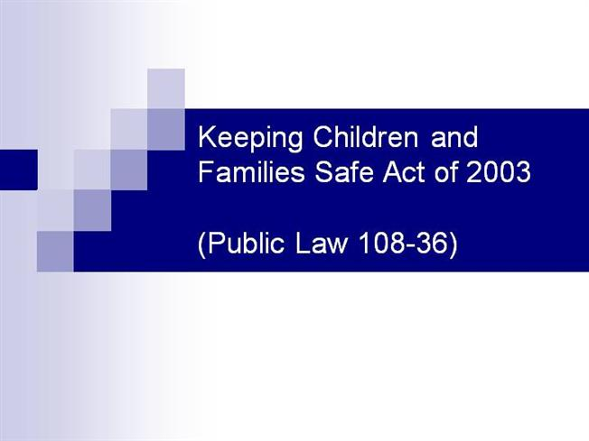 an analysis of the keeping children and families safe act of 2003 Cost estimate for the bill as ordered reported by the senate committee on health, education, labor, and pensions.