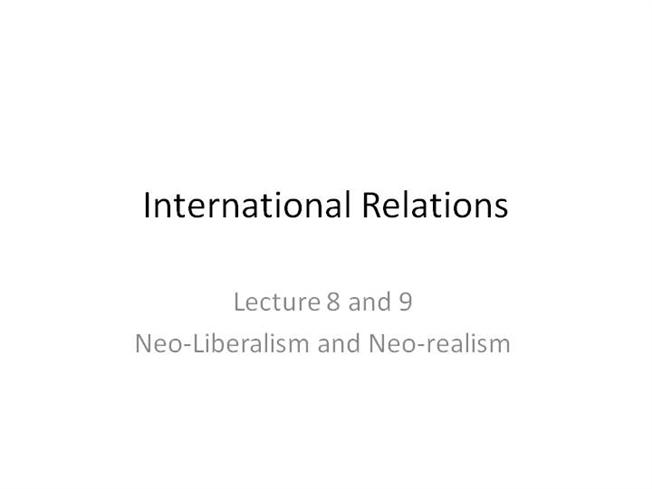 "complex interdependence neo liberalism The final realist school to consider is neo-classical realism neo-classical of liberalism is the economic interdependence and complex "" process."