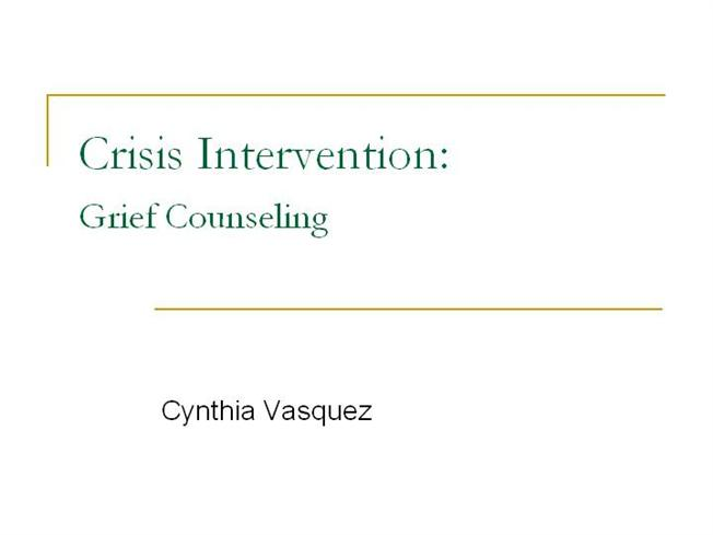 grief counseling and process intervention essay Three main approaches in counseling psychology - this essay will choose one [tags: counseling process, counselor grief counseling - grief.