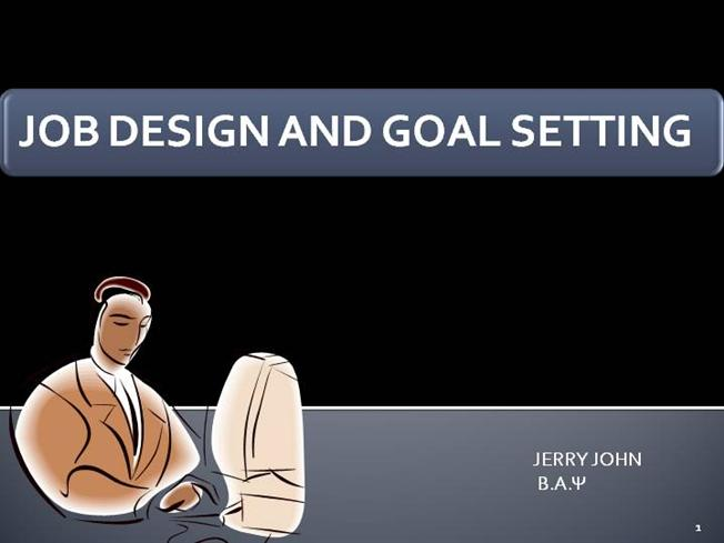 job design goal setting and flexible