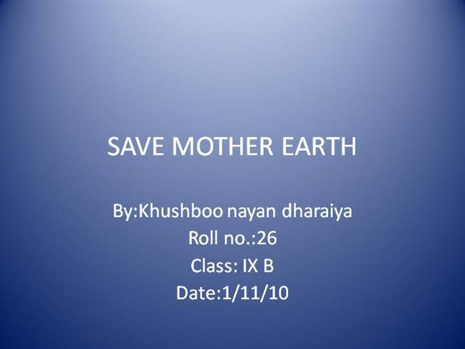 save mother earth not less than 150 words essay Essays on speech on save the tiger 150 words speech on save the tiger 150 words search search results save tigers save tigers by:manas harjai well this is a very.