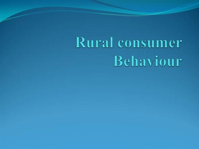 rural consumer behavior with regard to Rural consumer behavior is a very complex phenomenon rural consumerism with regard to different consumer protection acts.
