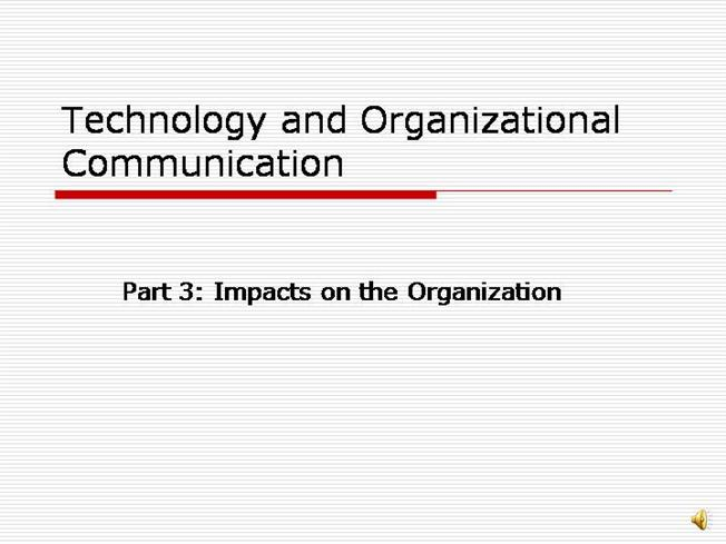 """technology and the effects on organizational Effects of workplace organization and ict on labor productivity studies like   predicted in 1958 that """"the use of information and communication technology."""